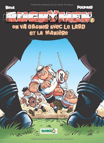 Les Rugbymen T5: On va gagner avec le lard et la manire