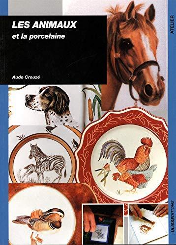Les animaux et la porcelaine by Aude Creuze(2001-06-13)