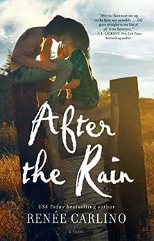 After the Rain: A Novel by [Carlino, Renée]