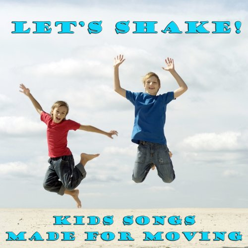 Let's Shake! Kid's Songs for M...