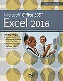Excel 2016: Microsoft Office 365. Par la pratique....