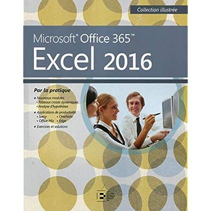 Excel 2016: Microsoft Office 365. Par la pratique.