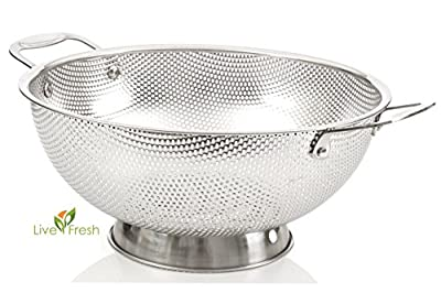 LiveFresh Stainless Steel Micro-perforated 4.7 Liter Colander - Professional Strainer with Heavy Duty Handles and Self-draining Solid Ring Base by LiveFresh