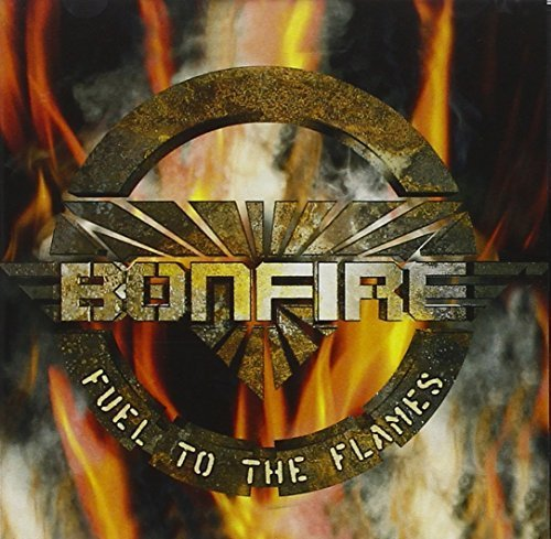 Fuel to the Flames by Bonfire (2008-02-04)