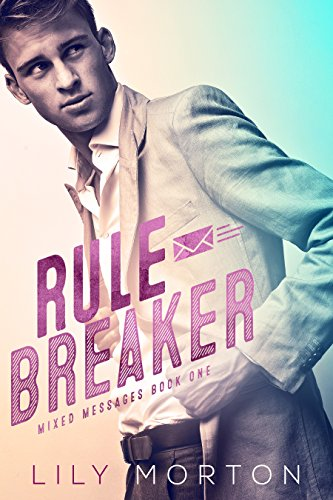 Rule Breaker (Mixed Messages Book 1) (English Edition) - Main Breaker
