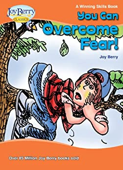 You Can Overcome Fear! A Winning Skills Book (English Edition) von [Berry, Joy]