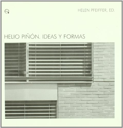 Helio Piñón. Ideas y formas (M.A.M - Ideas Materials d'Arquitectura Moderna)