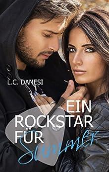 Ein Rockstar für Summer (Rockromance 1) von [Danesi, L. C.]