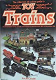 Toy Trains - An international suevey of trains and railway accesoirs from 1880 to the present day