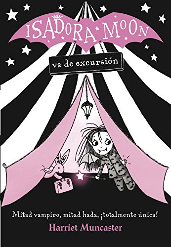 Isadora Moon Va de Excursion / Isadora Moon Goes Camping (Isadora Moon, Book 2) por Harriet Muncaster