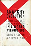 Image de Anarchy Evolution: Faith, Science, and Bad Religion in a World Without God