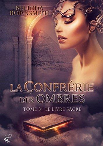 La Confrérie des Ombres, Tome 3 : Le li...