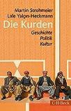 Die Kurden: Geschichte, Politik, Kultur - Martin Strohmeier