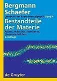 Ludwig Bergmann; Clemens Schaefer: Lehrbuch der Experimentalphysik: Lehrbuch der Experimentalphysik, Band 4: Bestandteile der Materie. Atome, Moleküle, Atomkerne, Elementarteilchen -