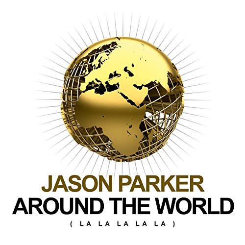 Jason Parker-Around The World (La La La La La)
