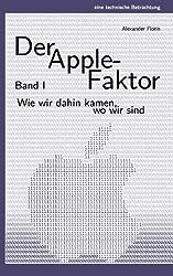 Der Apple-Faktor, Band I: Wie wir dahin kamen, wo wir sind