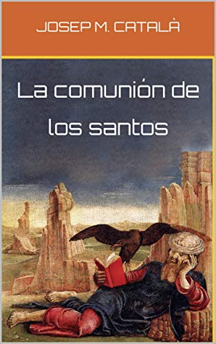La comunión de los santos eBook: Català, Josep M.: Amazon.es ...