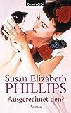 Ausgerechnet den? (Die Chicago-Stars-Romane, Band 1) - Susan Elizabeth Phillips