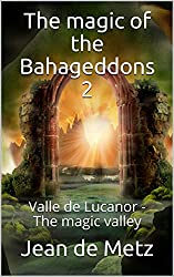 The magic of the Bahageddons 2: Valle de Lucanor - The magic valley (English Edition)