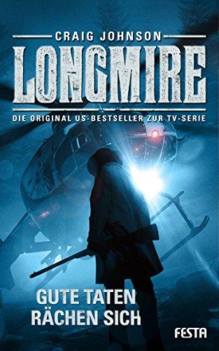 Longmire: Gute Taten rächen sich (Longmire-Thriller 3)