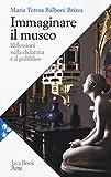 Immaginare il museo. Riflessioni sulla didattica e il pubblico