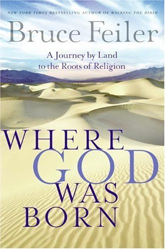 Where God Was Born: A Journey by Land to the Roots of Religion (Hardcover)