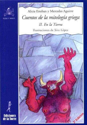 Cuentos de la mitología griega II. En la Tierra por Mercedes Aguirre