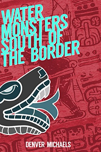Water Monsters South of the Border (English Edition) eBook: Denver ...