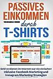 Online Business - Passives Einkommen durch T-Shirts: Geld verdienen im