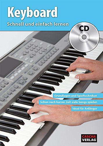 CASCHA Keyboard - Schnell und einfach lernen + CD - Einfach Klavier Lernen
