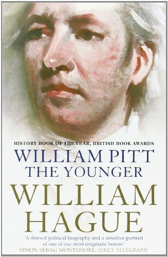 William Pitt the Younger: A Biography by William Hague (2005-05-03)