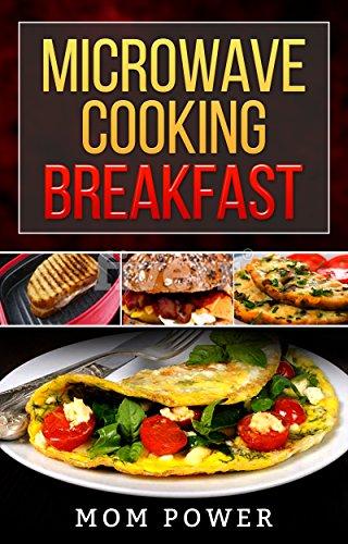 Microwave Cooking Breakfast: Easy, fast, Quick, Good Brunch, Breakfast Meal