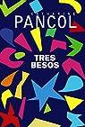 Tres besos par Pancol