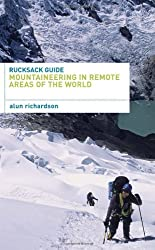 Rucksack Guide - Expeditions to Remote Areas of the World (Rucksack Guides)