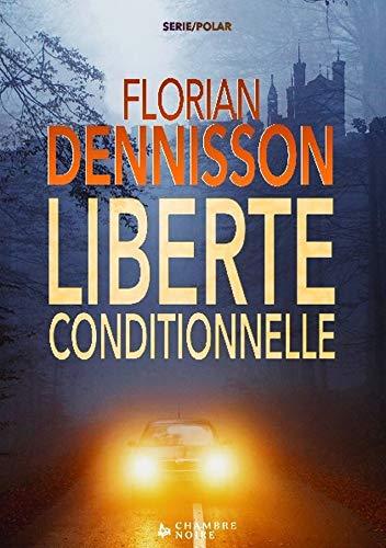 Liberté conditionnelle par Florian Dennisson