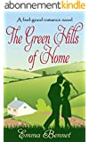 THE GREEN HILLS OF HOME: a feel good romance (English Edition)