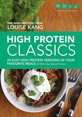 High Protein Classics: 20 Easy, High Protein Versions of Your Favourite Meals (Paperback)