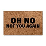 Eureya Oh No Not You Again Entrance Mat Fußmatten Fußmatten in/Außen Gummi Matte Wohnzimmer Teppiche Home Decor 45x 75cm