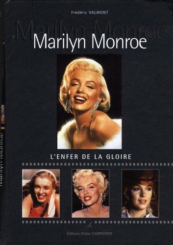 Marilyn Monroe : L'enfer de la gloire