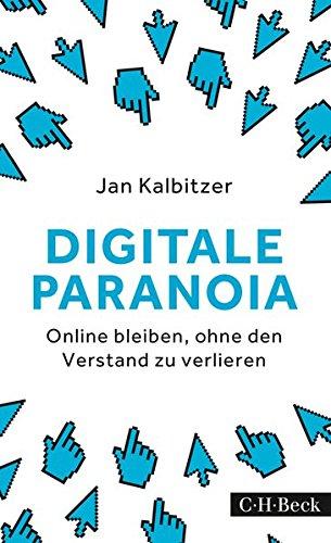 Digitale Archivierung (Digitale Paranoia: Online bleiben, ohne den Verstand zu verlieren)