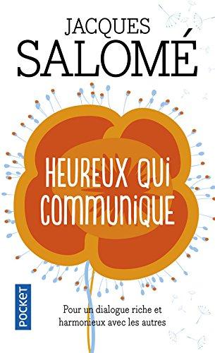 Heureux qui communique par Jacques SALOME