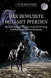 Der bewusste Weg mit Pferden - 40 Karten mit Pferde-Archetypen und Praxisbuch - Eine Entdeckungsreise in die Welt…