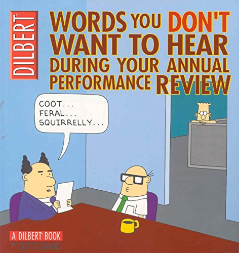 Dilbert: Words You Don't Want to Hear During Your Annual Performance Review: A Dilbert Treasury