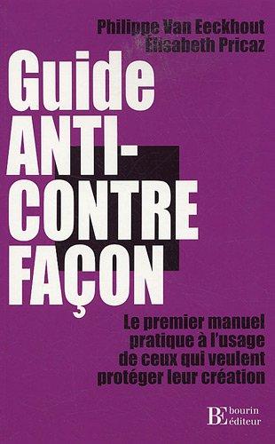 Guide Anti-Contrefaçon par Philippe Van Eeckhout, Elisabeth Pricaz
