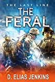 The Feral (The Last Line Book 1) by David Elias Jenkins
