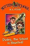 Dudes, the School is Haunted! (Rotten School, Book 7)