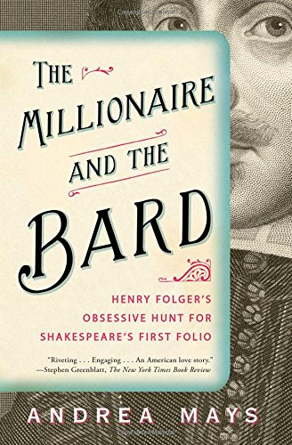 the-millionaire-and-the-bard-henry-folgers-obsessive-hunt-for-shakespeares-first-folio