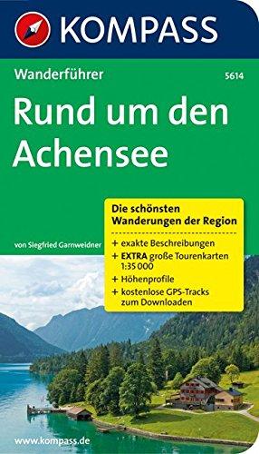 Rund um den Achensee: Wanderführer mit Tourenkarten und Höhenprofilen (KOMPASS-Wanderführer, Band 5614)