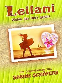 Leilani: Wohin das Herz gehört (German Edition) by [Schäfers, Sabine]