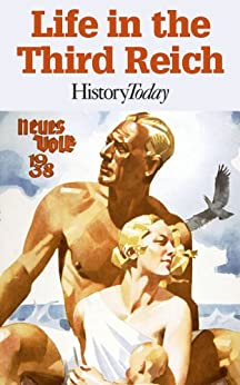 Life in the Third Reich (English Edition) von [Today, History]